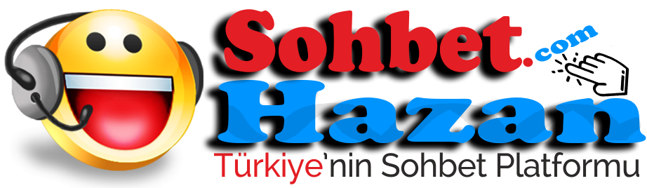 SOHBETHAZAN.COM -SOHBETHAZAN Kameralı sohbet+Görüntülü sohbet+Canlı sohbet + Ücretsiz sohbet